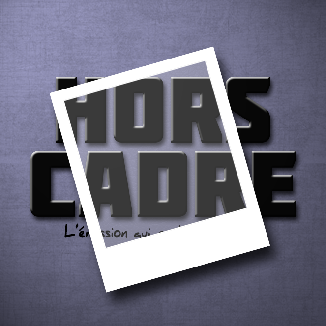 Hors Cadre » Podcast